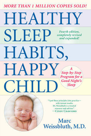 Healthy Sleep Habits, Happy Child by Marc Weissbluth, M.D.