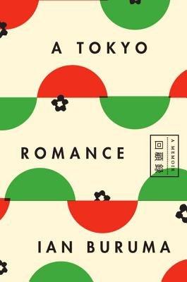 A Tokyo Romance by Ian Buruma