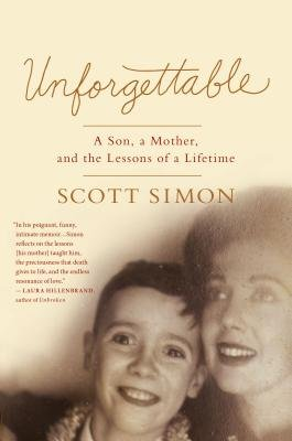 Cover art for Unforgettable: A Son, a Mother, and the Lessons of a Lifetime