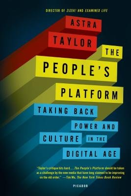 Cover of The People's Platform: Taking Back Power and Culture in the Digital Age