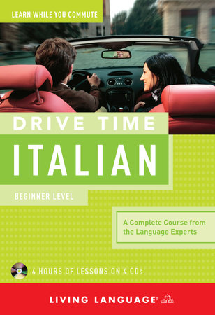 Drive Time Italian: Beginner Level by
