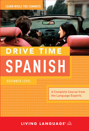 Drive Time Spanish: Beginner Level by