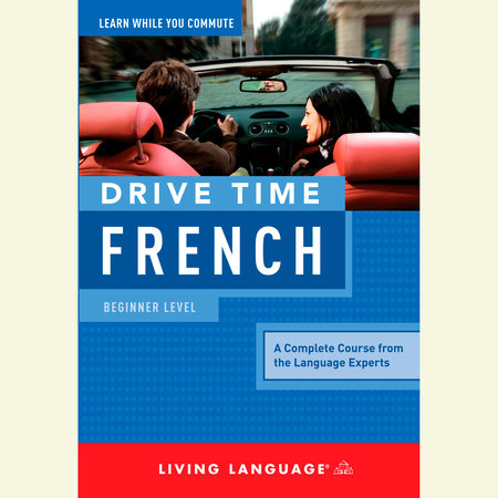 Drive Time French: Beginner Level by