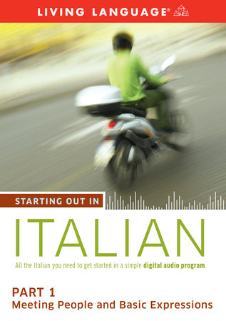 Starting Out in Italian: Part 1--Meeting People and Basic Expressions by