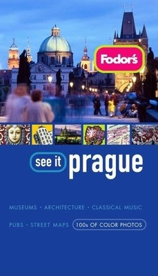 Fodor's See It Prague, 2nd Edition by Fodor's