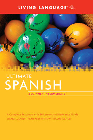 Ultimate Spanish Beginner-Intermediate (Coursebook) by