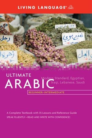 Ultimate Arabic Beginner-Intermediate (Coursebook) by Living Language