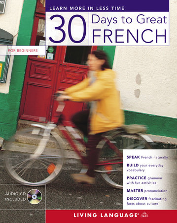 30 Days to Great French by Living Language
