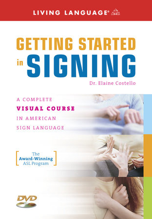Getting Started in Signing by