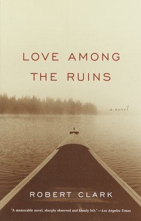 Love Among the Ruins by Robert Clark