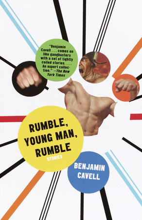 Rumble, Young Man, Rumble by Benjamin Cavell