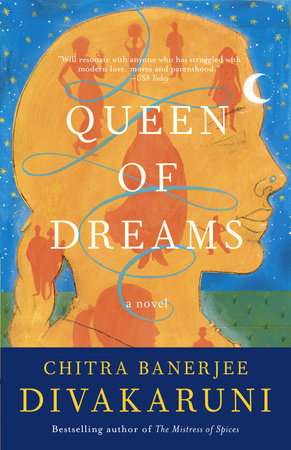Queen of Dreams by Chitra Banerjee Divakaruni