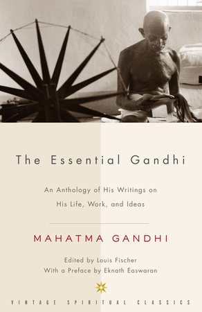 The Essential Gandhi by Mahatma Gandhi