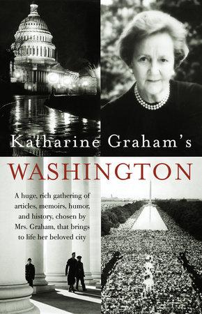 Katharine Graham's Washington by