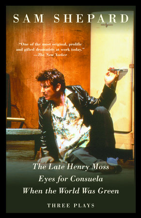 The Late Henry Moss, Eyes for Consuela, When the World Was Green by