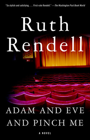 Adam and Eve and Pinch Me by Ruth Rendell