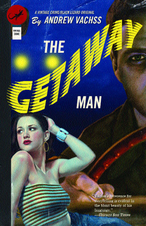 The Getaway Man by Andrew Vachss