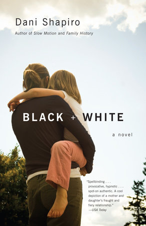 Black & White by Dani Shapiro