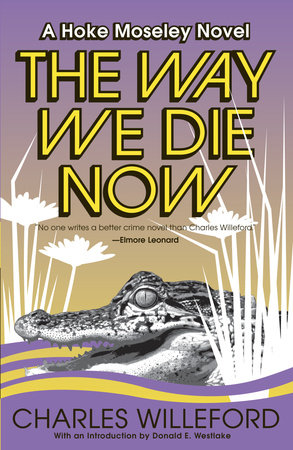The Way We Die Now by Charles Willeford