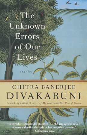 The Unknown Errors of Our Lives by Chitra Banerjee Divakaruni