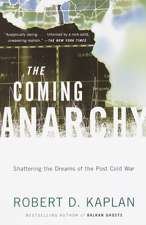 The Coming Anarchy by