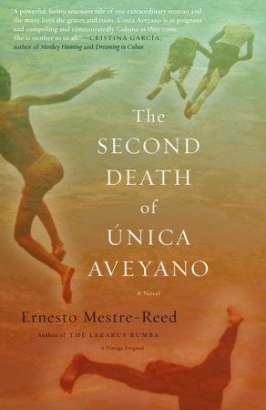 The Second Death of Unica Aveyano by Ernesto Mestre-Reed