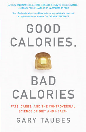 Good Calories, Bad Calories by