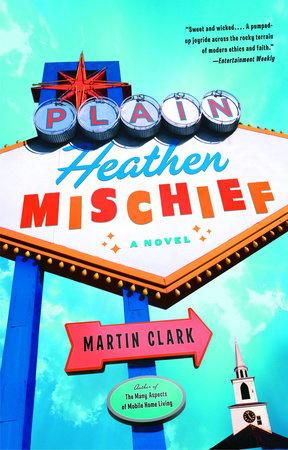 Plain Heathen Mischief by Martin Clark