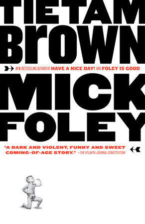 Tietam Brown by Mick Foley