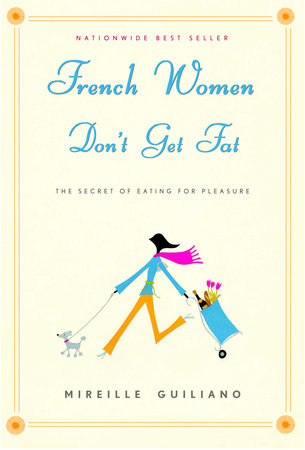 French Women Don't Get Fat by