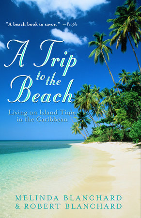 A Trip to the Beach by Robert Blanchard and Melinda Blanchard