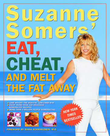 Suzanne Somers' Eat, Cheat, and Melt the Fat Away by