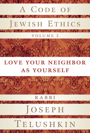 A Code of Jewish Ethics, Volume 2 by