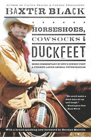 Horseshoes, Cowsocks & Duckfeet by Baxter Black