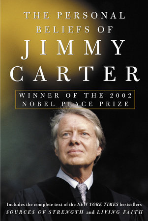 The Personal Beliefs of Jimmy Carter by Jimmy Carter