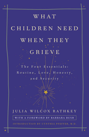 What Children Need When They Grieve by
