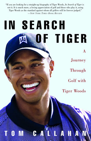 In Search of Tiger by Tom Callahan