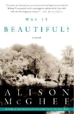 Was It Beautiful? by Alison McGhee