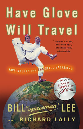 Have Glove, Will Travel by Richard Lally and Bill Lee