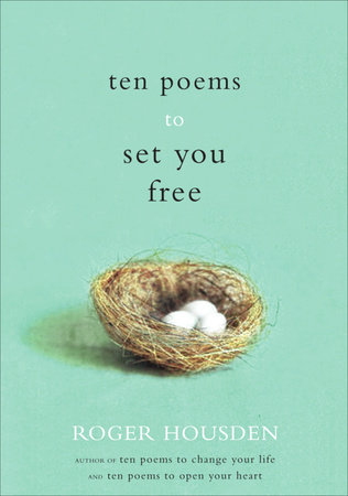 Ten Poems to Set You Free by Roger Housden