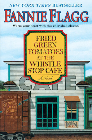 Fried Green Tomatoes at the Whistle Stop Cafe book cover