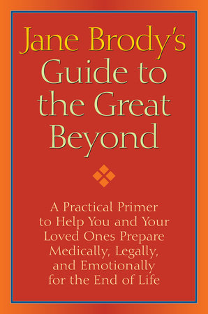 Jane Brody's Guide to the Great Beyond by