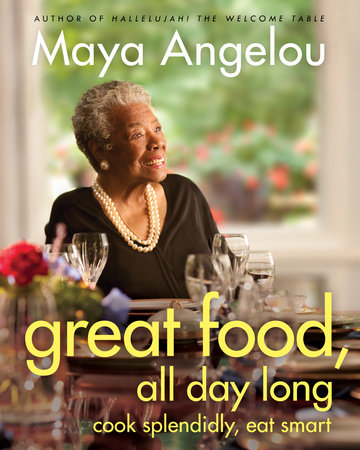 Great Food, All Day Long by Maya Angelou
