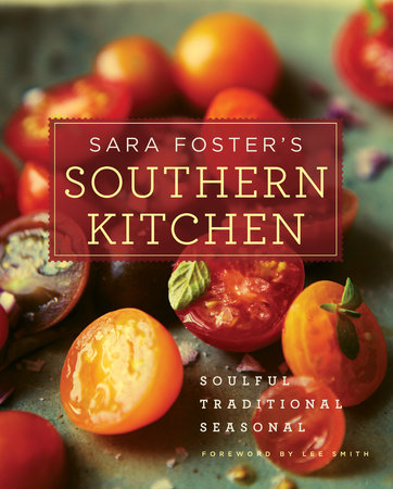 Sara Foster's Southern Kitchen by Sara Foster and Lee Smith