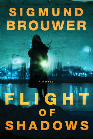 Flight of Shadows by Sigmund Brouwer