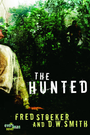 The Hunted by D. W. Smith and Fred Stoeker