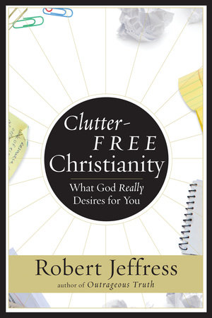 Clutter-Free Christianity by