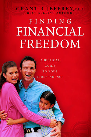 Finding Financial Freedom by Grant R. Jeffrey