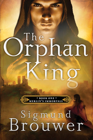 The Orphan King by Sigmund Brouwer