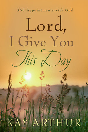 Lord, I Give You This Day by